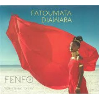 "Fatouma Diawara - Fenfo ""Something To Say"""