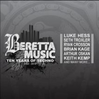 Beretta Music: Ten Years Of Techno - 2002-2012