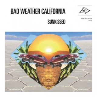 Bad Weather California - Sunkissed [VINYL]