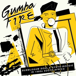 Various Artists - Gumba Fire: Bubblegum Soul & Synth - Boogie in 1980s South Africa