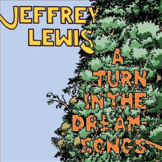 Jeffrey Lewis - A Turn In The Dream-Songs