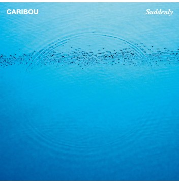 Caribou - Suddenly
