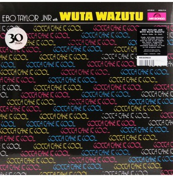 Ebo Taylor Jr With Wuta Wazutu - Gotta Take It Cool