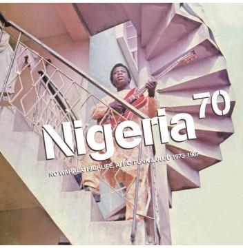 Various Artists - Nigeria 70: No Wahala: Highlife, Afro-Funk & Juju 1973-1987