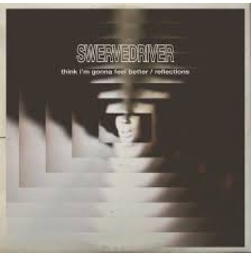 SWERVEDRIVER THINK I'M GONNA FEEL BETTER