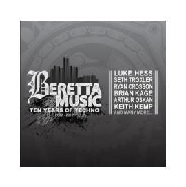 Beretta Music: Ten Years Of Techno - 2002-2012