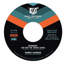 Bobby Harden & The Soulful Saints - Runnin (To Get To Your Love)