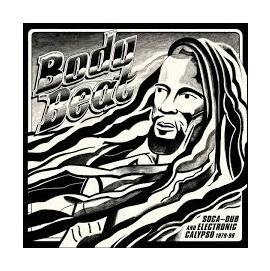 Various Artists - Body Beat Soca-Dub And Electronic Calypso 1979-98
