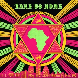 Various Artists - Take Us Home Boston Roots Reggae From 1979-1988