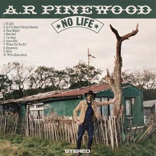 A.R. Pinewood - No Life