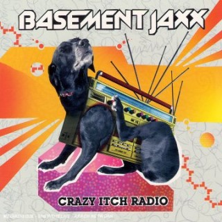 Basement Jaxx Crazy Itch Radio