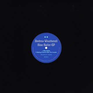 Andrew Weatherall - Blue Bullet EP