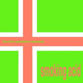Brian Jonestown Massacre - Smoking Acid