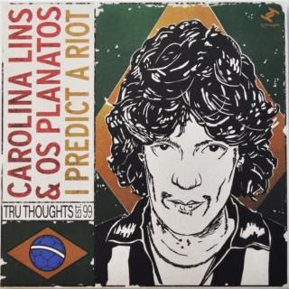 Carolina Lins & Os Planatos - I Predict A Riot