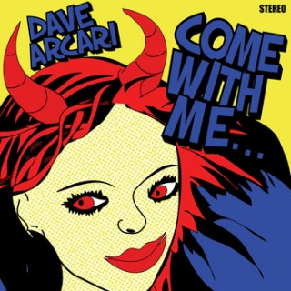 Dave Arcari - Come With Me...