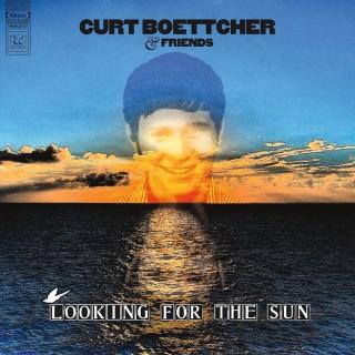 Curt Boettcher & Friends - Looking For The Sun