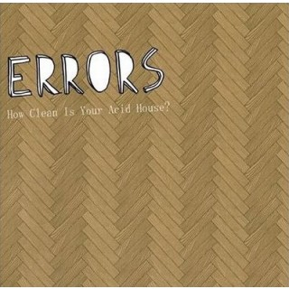 Errors - How Clean Is Your Acid House?