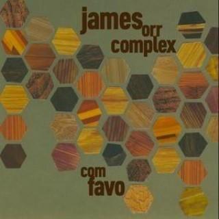 James Orr Complex - Com Favo