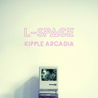 L-Space - Kipple Arcadia