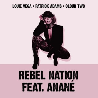 Louie Vega, Patrick Adams Feat. Anané - Rebel Nation