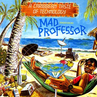 Mad Professor - A Caribbean Taste Of Technology