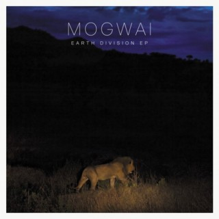 Mogwai - Earth Division EP
