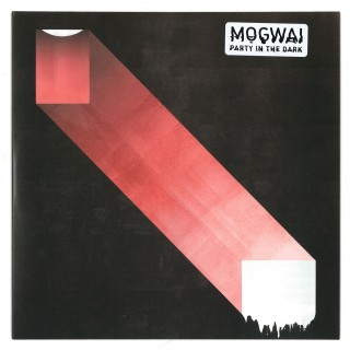 Mogwai - Party In The Dark