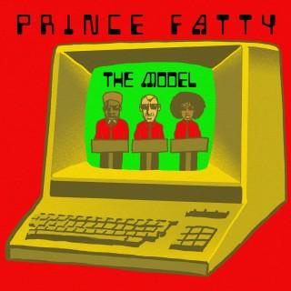 Prince Fatty - The Model feat. Shniece McMenamin & Horseman