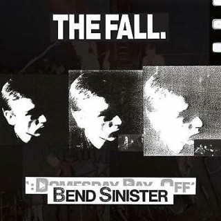 The Fall - Bend Sinister/ Domesday