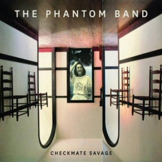 The Phantom Band - Checkmate Savage [Deluxe Reissue]