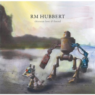 R M Hubbert - Thirteen Lost & Found [VINYL]