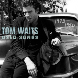 Tom Waits Used Songs
