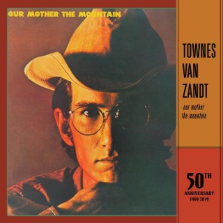 Townes Van Zandt - Our Mother The Mountain [50th Anniversary Edition]