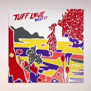 Tuff Love - Dregs