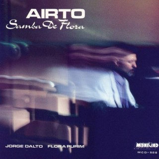 Aïrto - Soul Jazz Records presents Airto: Samba De Flora