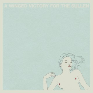 A Winged Victory For the Sullen - A Winged Victory For the Sullen