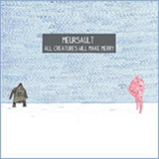 Meursault All Creatures Will Make Merry