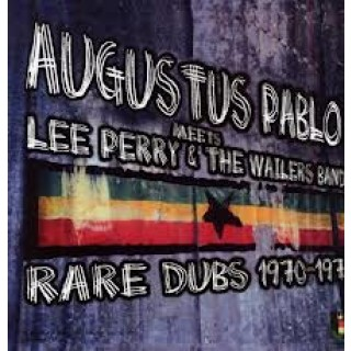 Augustus Pablo Meets Lee Perry & The Wailers Band - Rare Dubs 1970-1971 [VINYL]