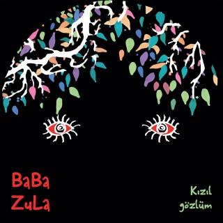 BaBa Zula - Kizil Gözlüm