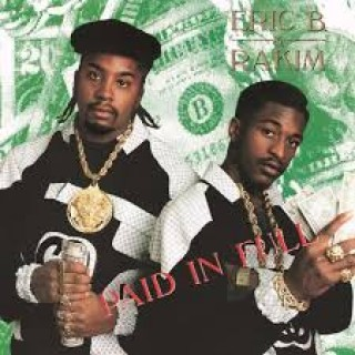 eric b & rakim paid in full