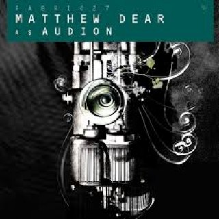 FABRICLIVE27 - Matthew Dear As Audion