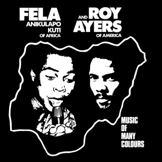Fela Kuti & Roy Ayers - Music Of Many Colours