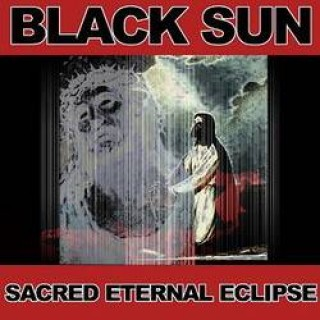 Black Sun Sacred Eternal Eclipse