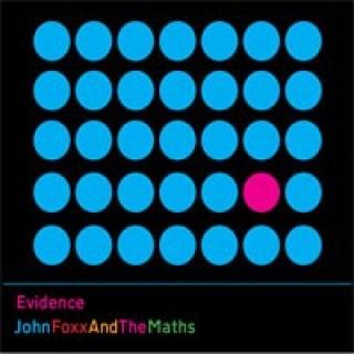 John Foxx And The Maths - Evidence