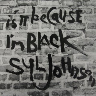 Syl Johnson - Is It Because I'm Black [VINYL]
