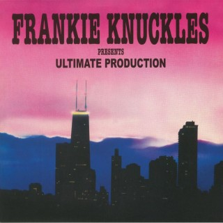 Frankie Knuckles Presents - Ultimate Production