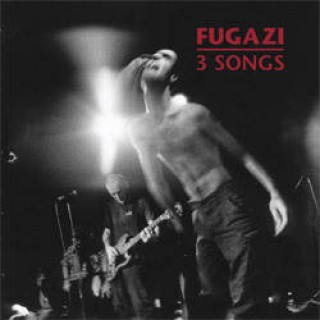 FUGAZI 3 songs