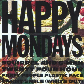 Happy Mondays - Squirrel And G-Man Twenty Four Hour Party People Plastic Face Carnt Smile