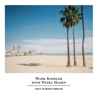 Mark Kozelek With Petra Haden - Joey Always Smiled