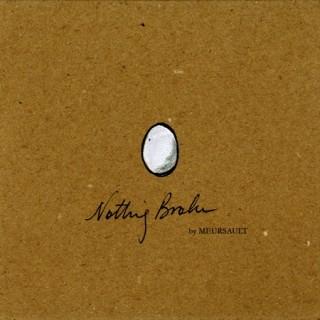 Meursault Nothing Broke CD